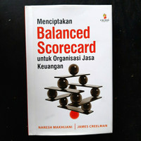 Buku Menciptakan Balanced Scorecard Untuk Organisasi Jasa Keuangan