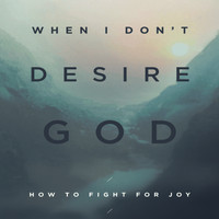 When I Don't Desire God (English Version)