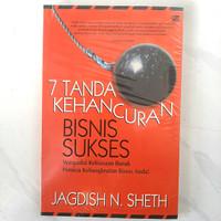 Buku 7 Tanda Kehancuran Bisnis Sukses by Jagdish N. Sheth