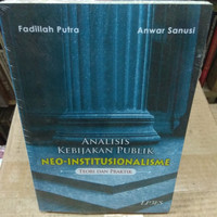 Analisis Kebijakan Publik Neo Institusionalisme Teori Dan Praktik