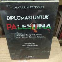Diplomasi Untuk Palestina Catatan Pelapor Khusus Perserikatan Bangsa B