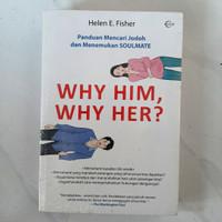 Buku WHY HIM, WHY HERE ? by Helen E. Fisher