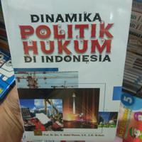 Dinamika Politik Hukum Di Indonesia