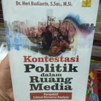 Kontestasi Politik Dalam Ruang Media Perspektif Critical Discourse Ana