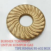 Burner Kuningan Kompor Gas Rinnai Tornado RI-602/712-BGX
