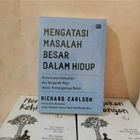 Mengatasi Masalah Besar Dalam Hidup by Richard Carlson
