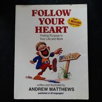 Buku FOLLOW YOUR HEART by Andrew Matthews