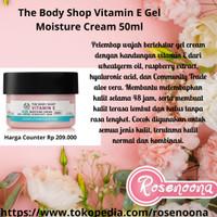 (50 ml) The Body Shop Vitamin E Gel Moisture Cream Untuk Kulit Wajah