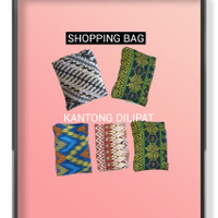 KANTONG BELANJA / SHOPPING BAG / TAS LIPAT BATIK - DILIPAT