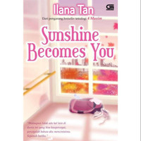 Novel Sunshine Becomes You Oleh Ilana Tan