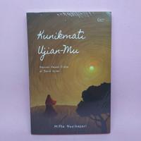 Kunikmati Ujian-Mu oleh Mifta Novikasari