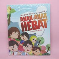 Kumpulan Cerita Inspiratif Anak-Anak Hebat oleh Erna Fitrini