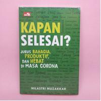 Kapan Selesai? oleh Milastri Muzakkar