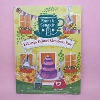 Rumah Cangkir - Keluarga Kelinci Membuat Kue by Hayley Scott