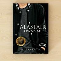 Novel ALASTAIR Owns Me - Nisaafatm Wattpad