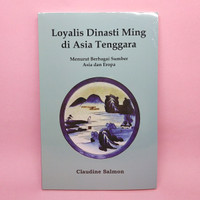 Loyalis Dinasti Ming Di Asia Tenggara by Claudine Salmon