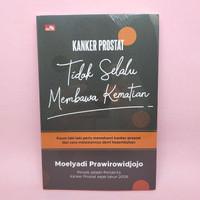 Kanker Prostat Tidak Selalu Membawa Kematian by Moelyadi Prawirowidjoj