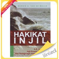 Hakikat Injil (Bernie A.Van De Walle)