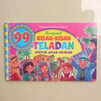 Buku 99 Kisah - Kisah Teladan Untuk Anak Muslim, cerita islami