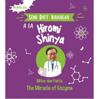Buku Seni Diet Bahagia Ala Hiromi Shinta Mitos The Miracle Of Enzyme