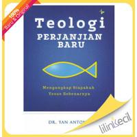 Teologi Perjanjian Baru (Dr. Yan Antony)