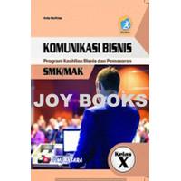 BUKU KOMUNIKASI BISNIS KEAHLIAN BISNIS & PEMASARAN SMK KELAS X REVISI
