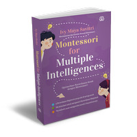 Montessori for Multiple Intelligences. Buku Parenting Bentang Pustaka