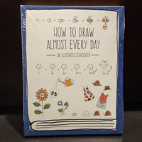 How to Draw Almost Every Day: An Illustrated Sourcebook Book