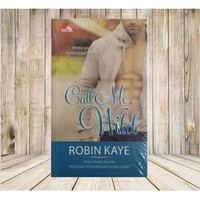 Novel harlequin CR Call me Wild Robin Kaye pemenang Golden heart