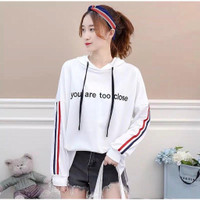 You Are Too Close Sweater Hoodie wanita Terbaru