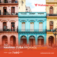 5D HAVANA CUBA PACKAGE Oct – Mar 2021 dan Apr – Oct 2021