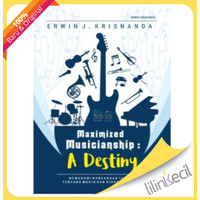 Maximized Musicianship : A Destiny (Erwin J. Krisnanda)