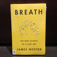 Breath: The New Science of a Lost Art Book by James Nestor