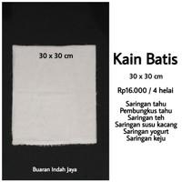 Kain Batis Potongan (30 x 30 cm) Saringan Tahu, Susu Kacang, Teh, dll