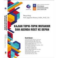 Kajian Topik-topik Mutakhir dan Agenda Riset Ke Depan