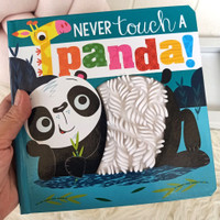 Never Touch a Panda! Sensory / Touch & Feel Board Book (rubber/silicon