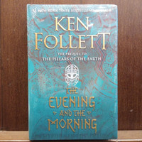 The Evening and the Morning Novel by Ken Follett