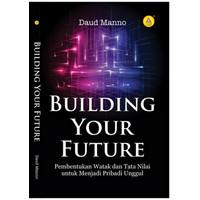 Building Your Future, Pembentukan Watak Dan Tata Nilai
