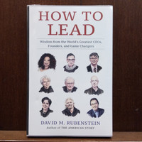 How to Lead: Wisdom from the World's Greatest CEOs, Founders, and Game
