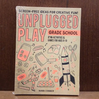 Unplugged Play: Grade School: 216 Activities & Games for Ages 6-10 Bo