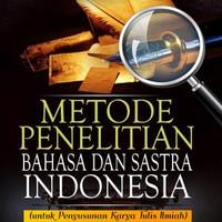 Metode penelitian bahasa dan sastra Indonesia