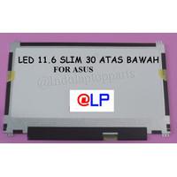 LCD LED 11.6 SLIM PIN 30 KUPING ATAS BAWAH FOR ASUS