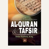 Metode penelitian Al-Quran dam Tafsir