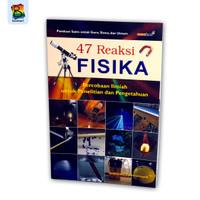 Buku pengetahuan anak - 47 Reaksi Fisika