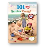 101 Ide Berlibur Kreatif ala Balita - zikrul