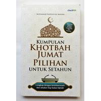 Buku Islam Kumpulan Khotbah Jumat Pilihan untuk Setahun