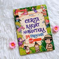 Buku Anak CERITA RAKYAT NUSANTARA 34 Provinsi Plus Bukti Otentik
