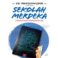 Buku Sekolah Merdeka Pendidikan Pemerdekaan Yb Mangunwijaya