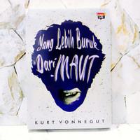 Yang Lebih Buruk Dari Maut - Kurt Vonnegut