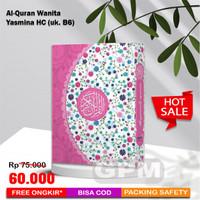 Al-Quran Wanita Yasmina Hard Cover uk. B6 (Syamil Quran)